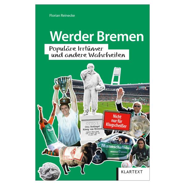 Werder Bremen - Populäre Irrtümer und andere Wahrheiten